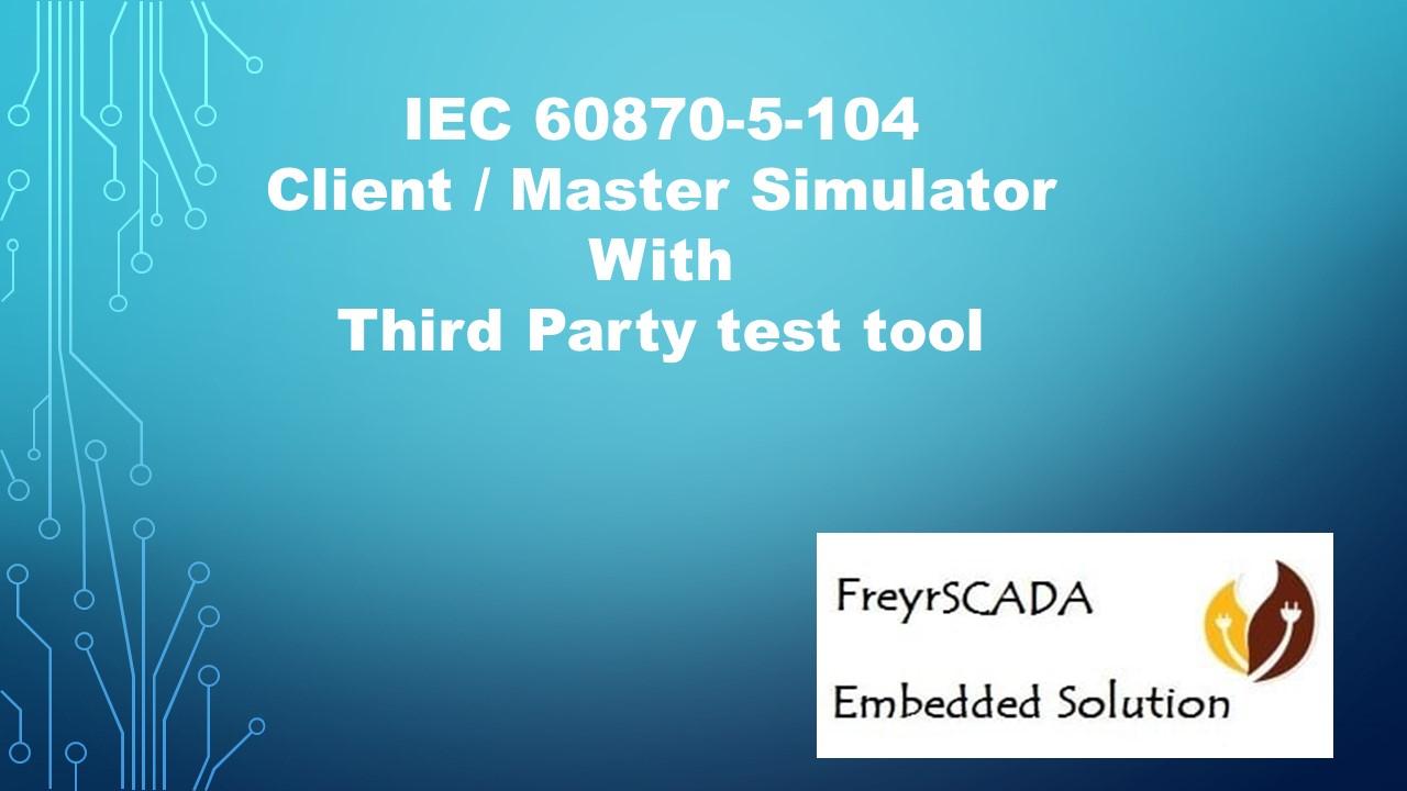 IEC 104 Client Simulator testing