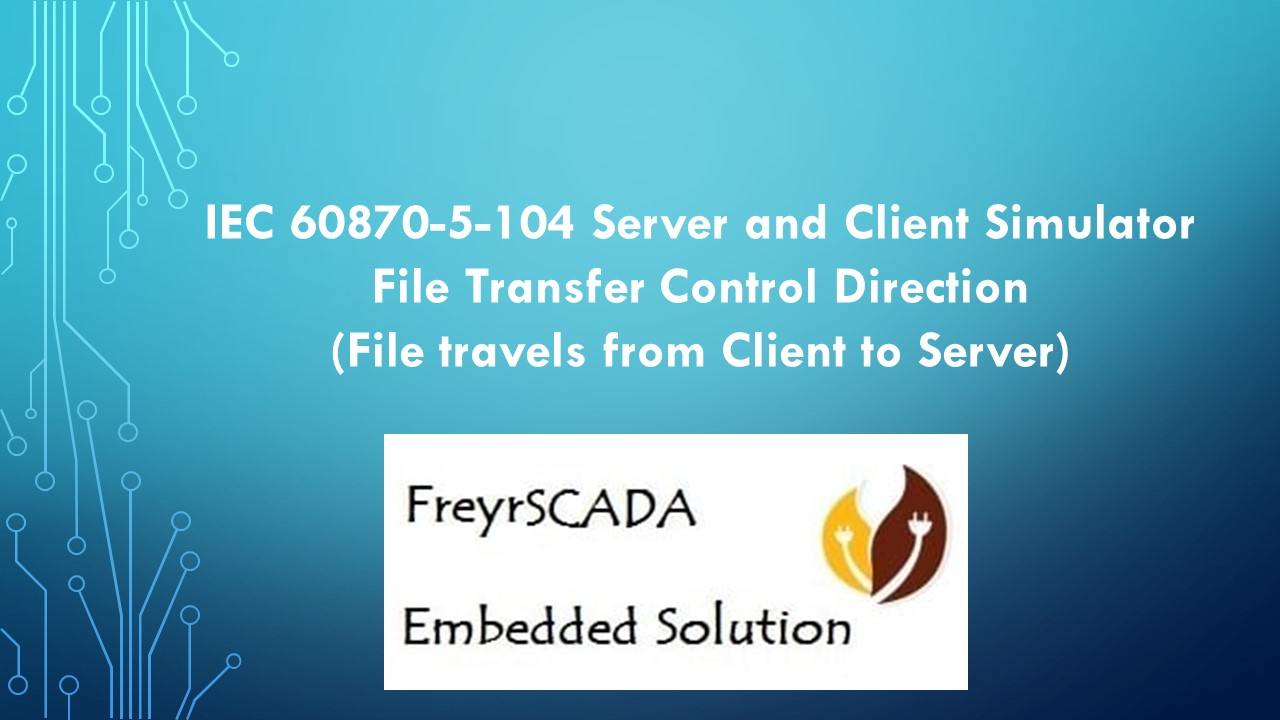 IEC 60870-5-104 File transfer control direction Tutorial
