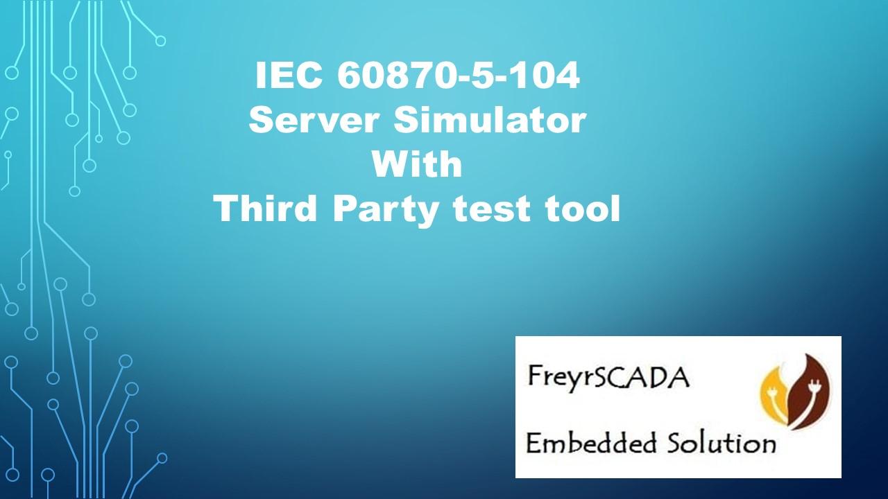 IEC 104 Server Simulator testing